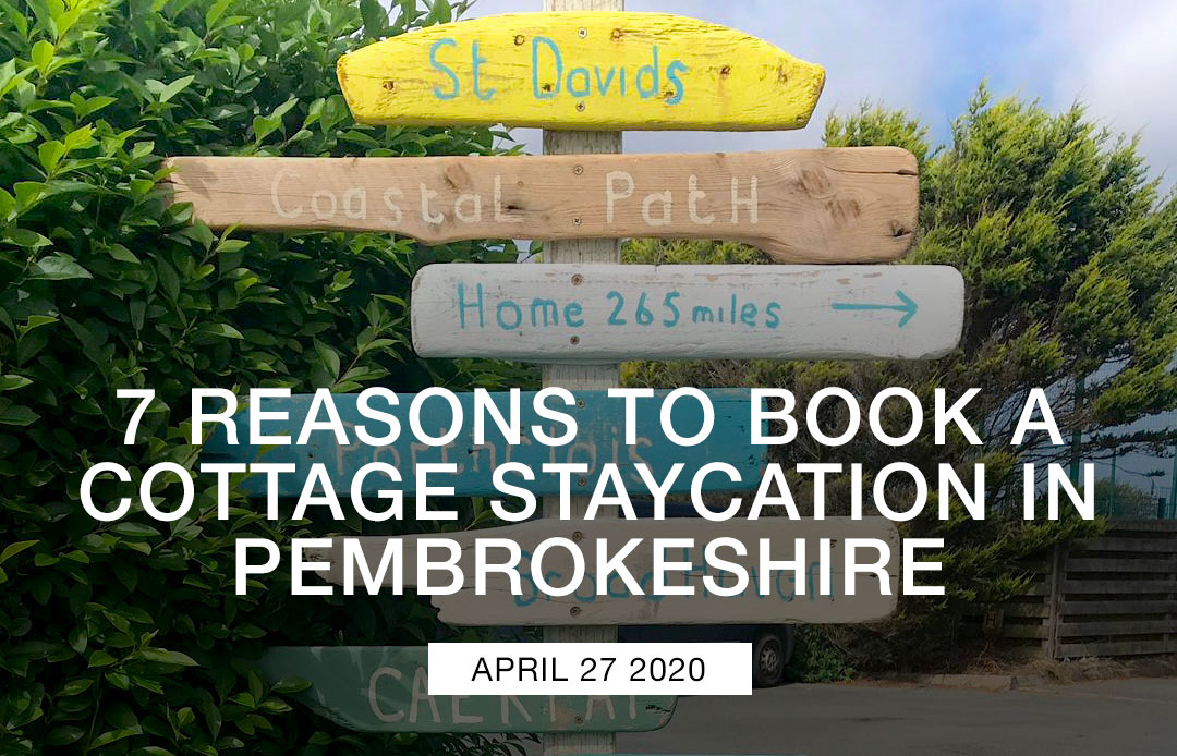7 reasons to book a cottage staycation in Pembrokeshire